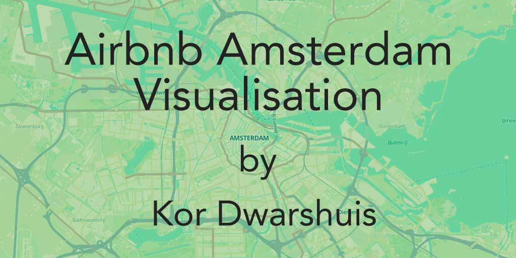 Airbnb Amsterdam visualisation by Kor Dwarshuis