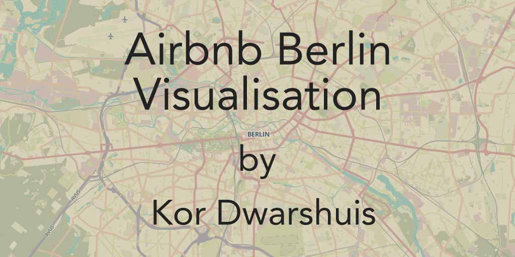Airbnb Berlin visualisation by Kor Dwarshuis