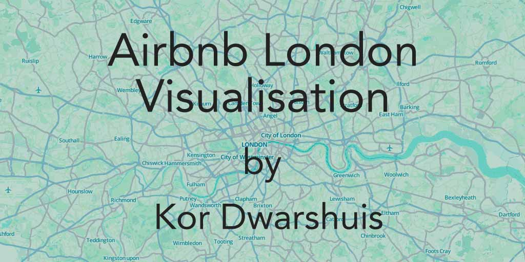 Airbnb London visualisation by Kor Dwarshuis